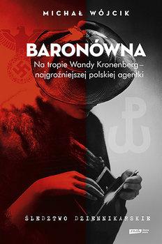 baronowna-na-tropie-wandy-kronenberg-najgrozniejszej-polskiej-agentki-sledztwo-dziennikarskie-w-iext52322108