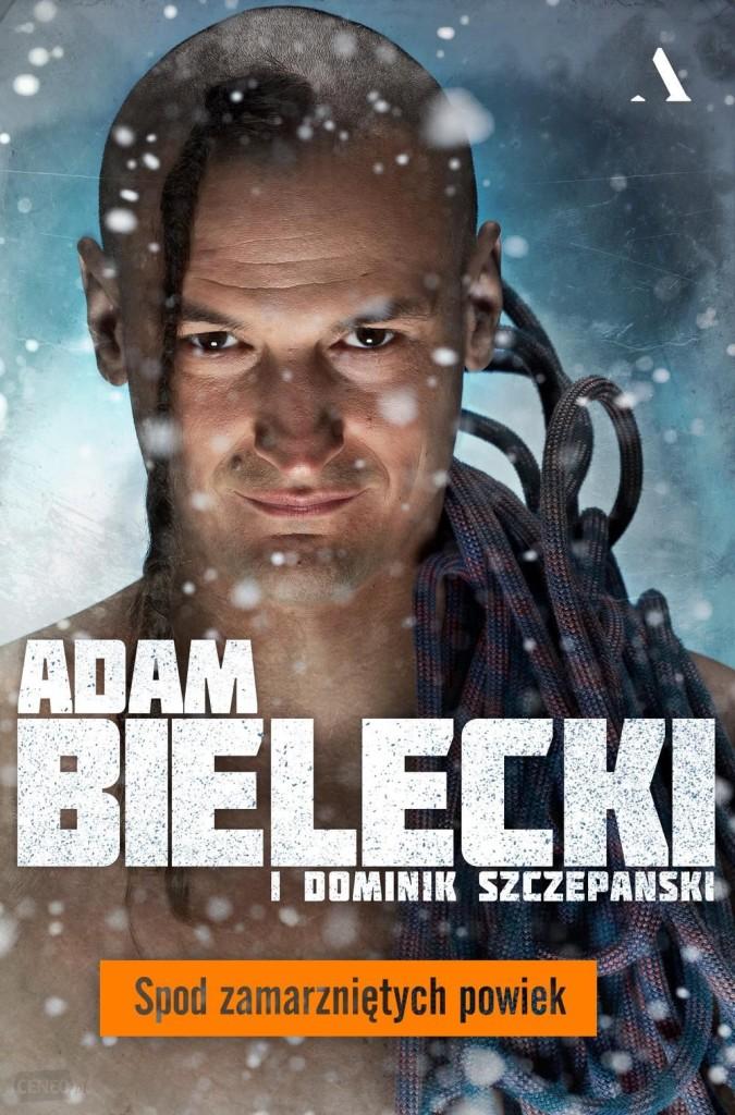 i-spod-zamarznietych-powiek-adam-bielecki-dominik-szczepanski
